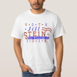 Jill Stein President 2016 Election Green Party Tee Shirts