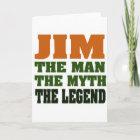 JIM - the Man, the Myth, the Legend! Card