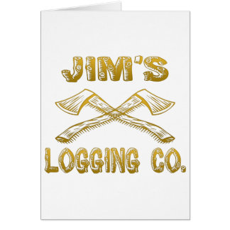 Jim's Logging Company Greeting Card