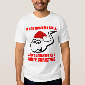 Jingle My Bells For A White Christmas T Shirts