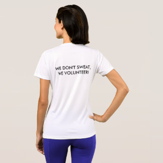 JLSJ We Don't Sweat, We Volunteer T-Shirt