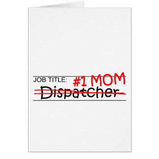 Job Title 1 Mom Dispatcher Greeting Cards