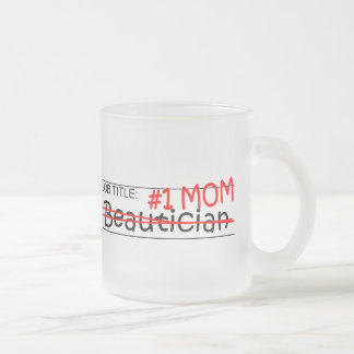 Job Title Mom Beautician Frosted Glass Mug
