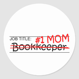 Job Title Mom Bookkeeper Round Sticker
