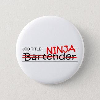 Job Title Ninja Bartender 6 Cm Round Badge