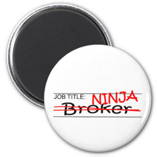 Job Title Ninja Broker Fridge Magnet