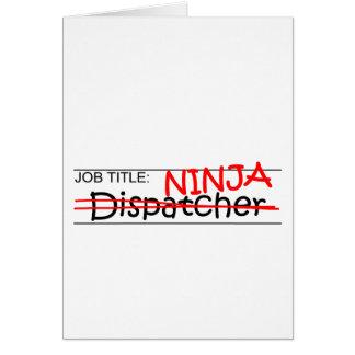 Job Title Ninja - Dispatcher Greeting Card