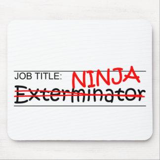 Job Title Ninja - Exterminator Mousepads