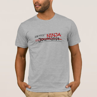 Job Title Ninja - Journalist T-Shirt