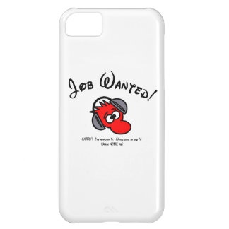 JOB WANTED Wanna hire me Case For iPhone 5C