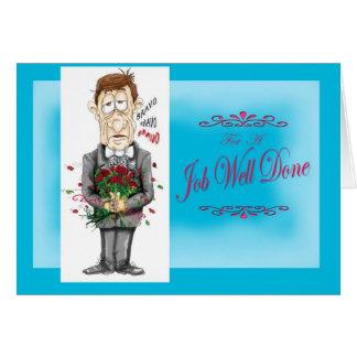 Job Well Done man roses bravo bravo Greeting Card