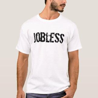 Jobless T-Shirt