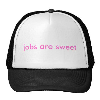 jobs are sweet mesh hat