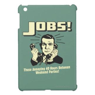 Jobs: Hours Between Weekend Parties Case For The iPad Mini