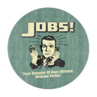 Jobs: Hours Between Weekend Parties Cutting Board
