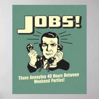 Jobs: Hours Between Weekend Parties Poster