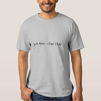 Jodi Ann  ~Fan Club Double Sided T Shirts
