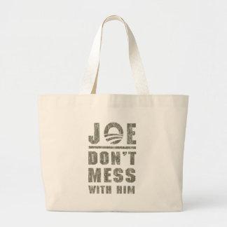 Joe Biden - Don t Mess With Him Bags