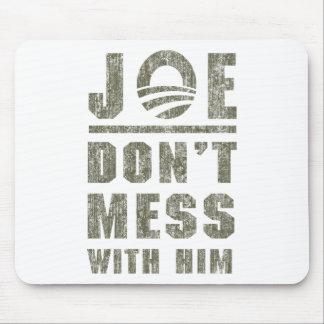 Joe Biden - Don't Mess With Him Mouse Mat