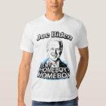 Joe Biden is my Homeboy's Homeboy T-Shirts