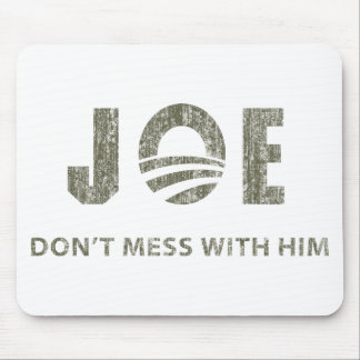 Joe Biden - Nobody Messes With Him Mouse Pad
