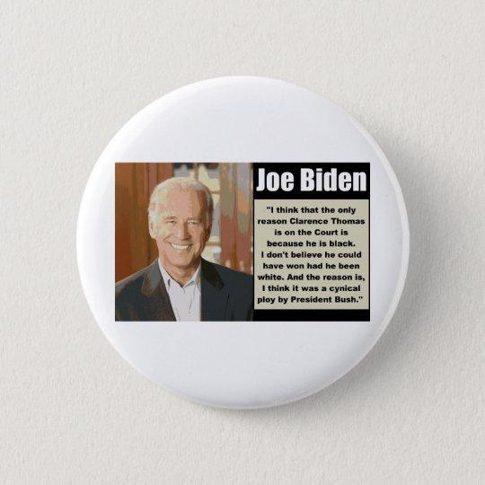 Joe Biden on Clarence Thomas 6 Cm Round Badge