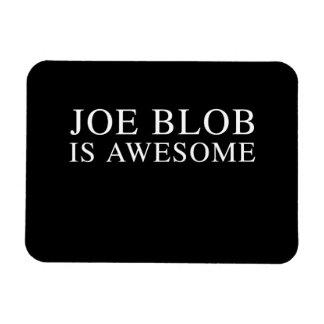JOE BLOB IS AWESOME RECTANGULAR PHOTO MAGNET