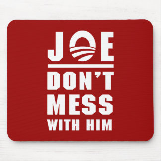 Joe Don't Mess With Him Mouse Mats