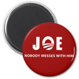 JOE Nobody Messes With Him Magnet
