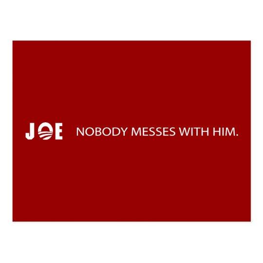 Joe - Nobody Messes With Him Postcard