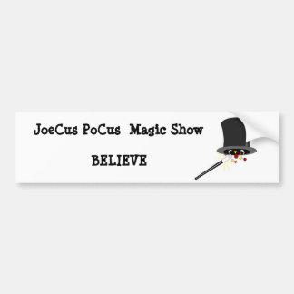 JoeCus PoCus  Magic Show BELIEVE Bumper Sticker