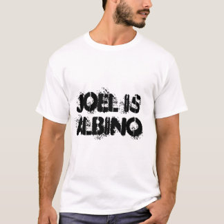 Joel Is Albino T-Shirts