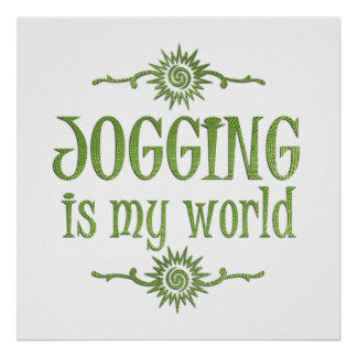 Jogging is My World Print