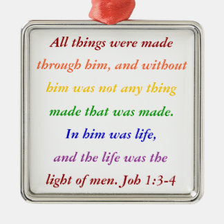 Joh 1:3  All things were made through him, and wit Silver-Colored Square Decoration