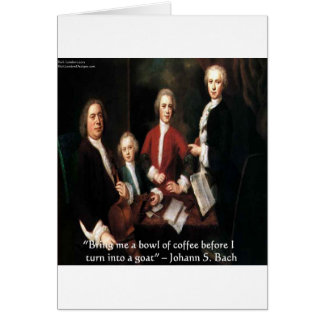 Johann Bach Famous Funny CoffeeQuote Greeting Card Greeting Card