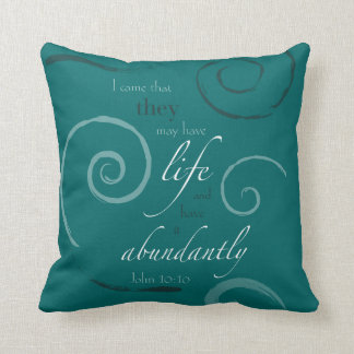John 10:10 - Choose your own color! Customizable Cushion