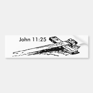 John 11:25 bumper sticker