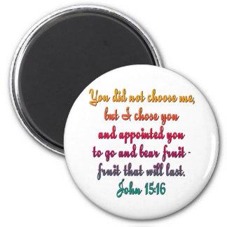 John 15:16 6 cm round magnet