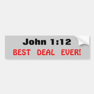 John 1:12 Best Deal Ever Bumper Sticker