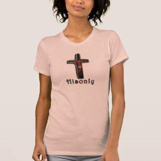 John 3:16 His only Son... HIsonLY T-shirts
