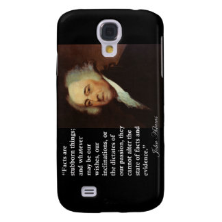 """John Adams """"Facts are stubborn things"""" Quote Galaxy S4 Case"""