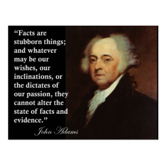 """John Adams """"Facts are stubborn things"""" Quote Postcard"""
