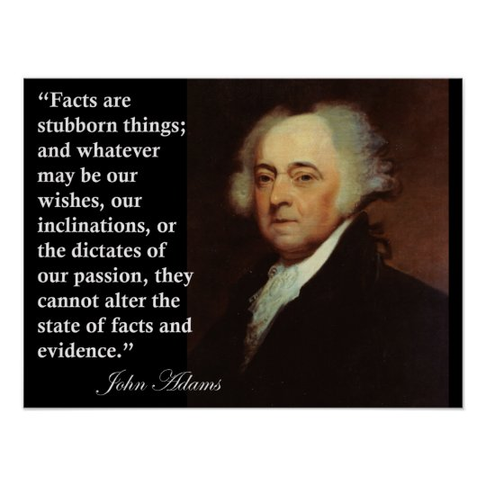 "John Adams ""Facts are stubborn things"" Quote Print"