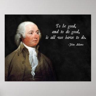 John Adams Good Quote Poster