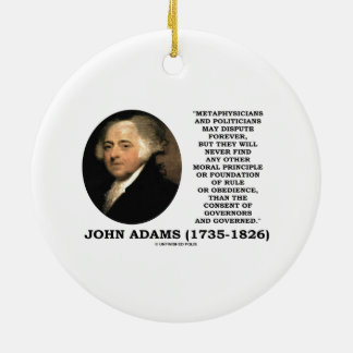 John Adams Metaphysicians Politicians Consent Round Ceramic Decoration