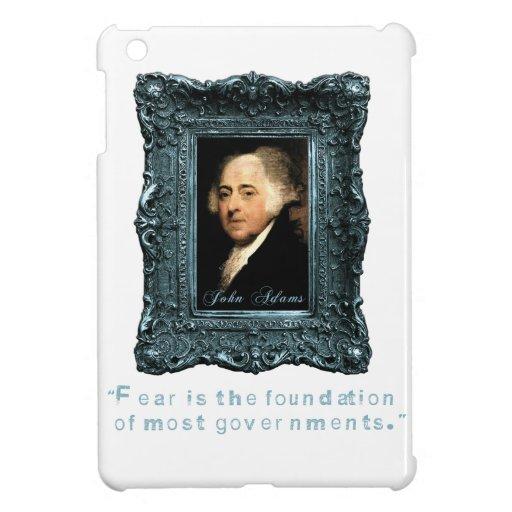 John Adams: Most Govts Based on Fear iPad Mini Cases