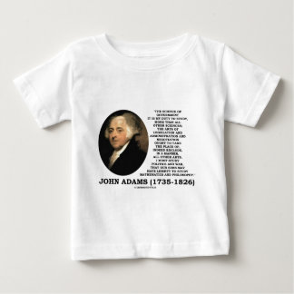 John Adams Science Of Government Politics Quote Baby T-Shirt