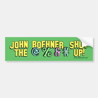 John Boehner shut the @%&# up! Bumper Sticker