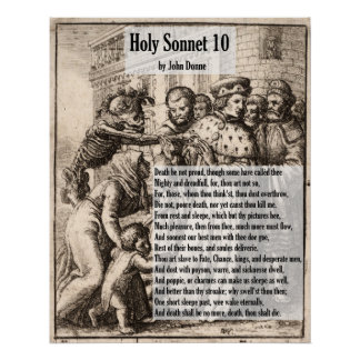 holy sonnet Holy sonnets: death, be not proud by john donne death, be not proud, though some have called thee mighty and dreadful, for thou art not so for those whom thou think .