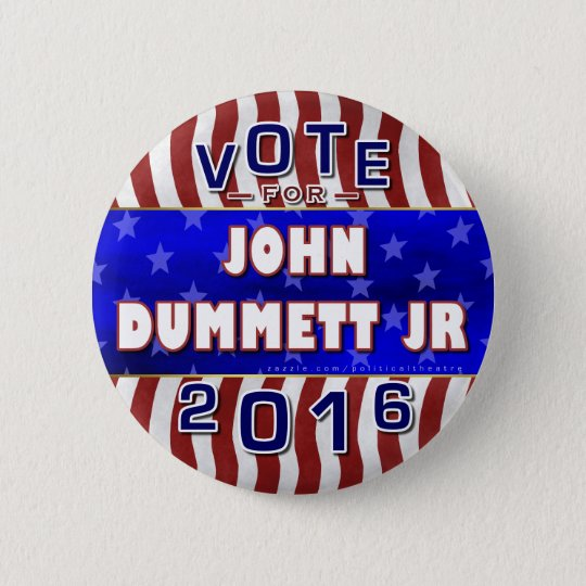 John Dummett Jr President 2016 Election Republican 6 Cm Round Badge
